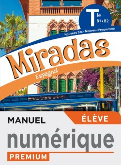 Miradas terminales - Manuel numérique élève Premium - Ed. 2020