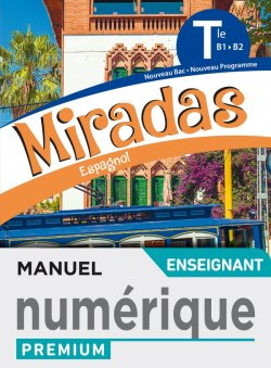Miradas terminales - Manuel numérique professeur premium - Ed. 2020