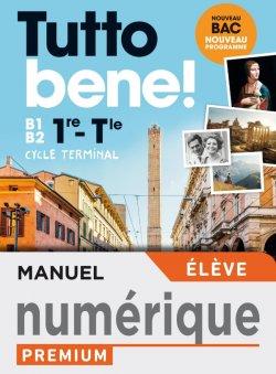 Tutto Bene! Première/Terminale - Manuel numérique élève Premium - Ed. 2020