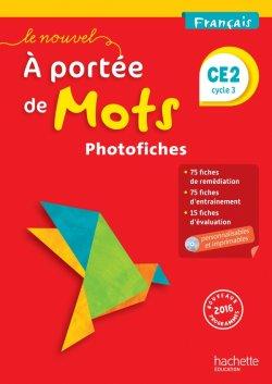 Le Nouvel A portée de mots - Français CE2 - Photofiches + CD - Ed. 2017