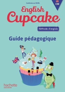 Anglais CM - Collection English Cupcake - Guide pédagogique - Ed. 2018