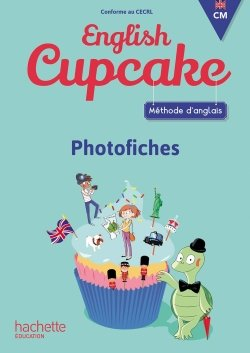Anglais CM - Collection English Cupcake - Photofiches - Ed. 2018