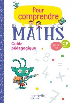 Pour comprendre les maths CP - Guide pédagogique - Ed. 2018