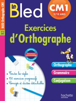 Cahier Bled - Exercices D'Orthographe Cm1