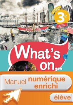 Manuel numérique What's on... anglais cycle 4 / 3e - Licence enrichie élève - éd. 2017