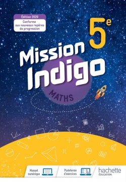 Mission Indigo mathématiques cycle 4 / 5ème - Livre élève - éd. 2020
