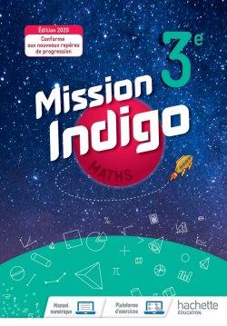 Mission Indigo mathématiques cycle 4 / 3ème - Livre élève - éd. 2020