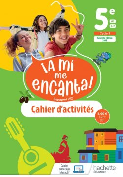 A mi me Encanta 5e - cahier d'activités - Ed. 2021