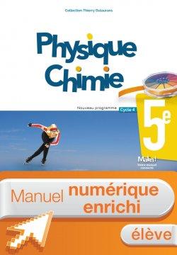 Manuel numérique Physique-Chimie cycle 4 / 5e - Licence enrichie élève - éd. 2017