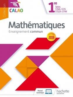 Calao Mathématiques 1re STMG, STHR, ST2S, STD2A - Livre élève - Éd. 2019