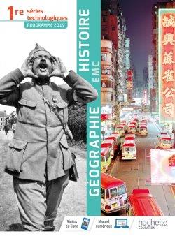 Histoire-Géographie-EMC 1re séries technologiques - Livre élève - Éd. 2019