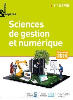 Enjeux et Repères Sciences de gestion et numérique 1re STMG - Livre élève - Éd. 2019