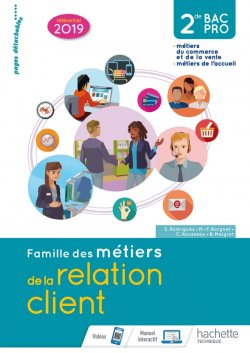 Famille des métiers de la relation client (MRC) 2de Bac Pro - Livre élève - Éd. 2019