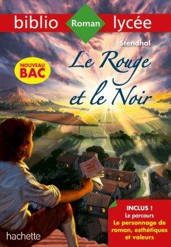 Bibliolycée Le rouge et le noir Stendhal - BAC 2021 Parcours Le personnage de roman