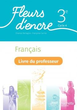 Fleurs d'encre Français cycle 4 / 3e - Livre du professeur - Ed. 2020