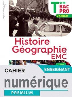 Histoire-Géographie-EMC Terminale Bac Pro - Cahier numérique enseignant - Éd. 2021
