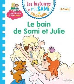 Les histoires de P'tit Sami Maternelle (3-5 ans) : Le bain de Sami et Julie