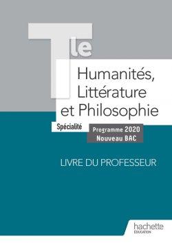 Humanités, Littérature et Philosophie Terminale Spécialité - Livre du Professeur - Ed. 2020