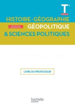 Histoire-Géographie, Géopolitique, Sciences politiques Terminale Spé- Livre du Professeur - Ed. 2020
