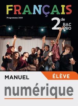 Français 2de Bac Pro - Manuel numérique élève - Éd. 2019