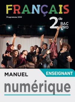 Français 2de Bac Pro - Manuel numérique enseignant - Éd. 2019