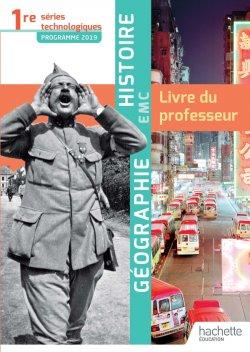 Histoire-Géographie-EMC 1re séries technologiques - Livre du professeur - Éd. 2019