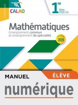 Calao Mathématiques 1re STI2D, STL - Manuel numérique élève - Éd. 2019