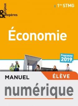 Enjeux et Repères Économie 1re STMG - Manuel numérique élève - Éd. 2019