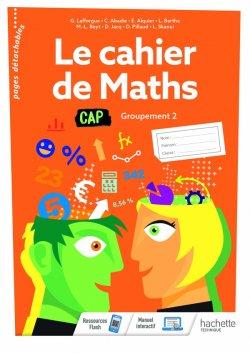 Le cahier de Maths Groupement 2  CAP - cahier de l'élève - Éd. 2020