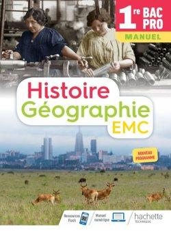 Histoire-Géographie-EMC 1re Bac Pro - Livre élève - Éd. 2020