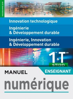 IT - I2D - 2I2D 1re/Tle STI2D - Manuel numérique enseignant - Éd. 2019