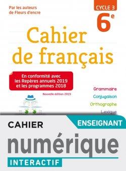 Version numérique enseignant Cahier de français cycle 3 / 6e - éd. 2019