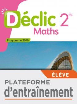 Plateforme d'entraînement Mathématiques Déclic 2nde - Ed. 2019