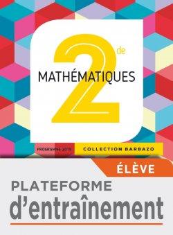 Plateforme d'entrainement Mathématiques Barbazo 2nde  - Ed. 2019