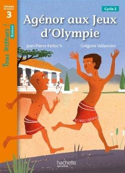 Agénor aux jeux d'Olympie - Tous lecteurs ! Roman Niveau 3 - Numérique élève - Ed. 2020