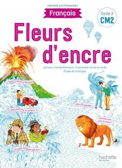 Fleurs d'encre Français CM2 - Livre élève - Edition 2021