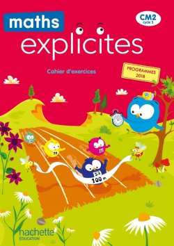 Maths Explicites CM2 - Cahier élève - Edition 2021
