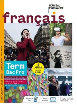 Français terminale Bac Pro - livre élève -  Éd. 2021