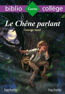 Bibliocollège - Le chêne parlant, George Sand