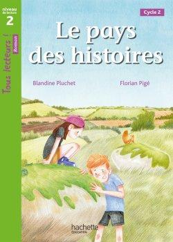 Le Pays des histoires - Tous lecteurs ! Niveau 2 - Livre élève - Ed. 2021