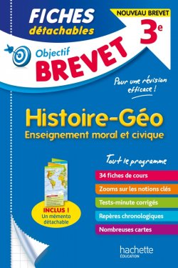 Objectif BREVET Fiches Histoire-Géographie-Enseignement moral et civique