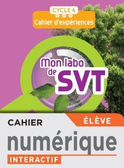 Mon labo de SVT cycle 4 - Cahier numérique élève - Ed. 2021
