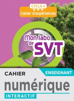 Mon labo de SVT cycle 4 - Cahier numérique enseignant - Ed. 2021