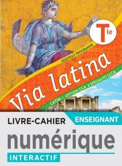 Via latina Tle - Livre-cahier numérique enseignant - Ed. 2021