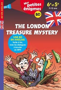 The London Treasure Mystery - Mes petites énigmes 6e/5e - Cahier de vacances 2021