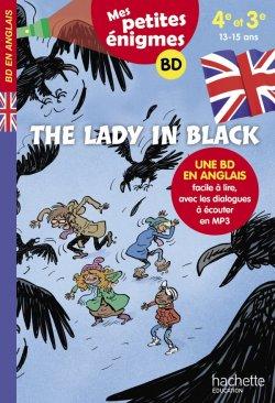 The Lady in black - Mes petites énigmes 4e/3e - Cahier de vacances 2021