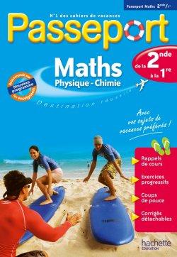 Passeport - Maths-Physique-Chimie de la 2de à la 1re - Cahier de vacances 2021