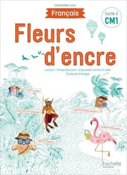 Fleurs d'encre Français CM1 - Livre élève - Edition 2020