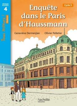 Enquête dans le Paris d'Haussmann - Tous lecteurs ! Roman Niveau 4 - Numérique élève - 2020