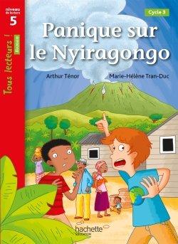 Panique sur le Nyiragongo Niveau 5 - Tous lecteurs ! Romans - Numérique élève - Ed. 2020